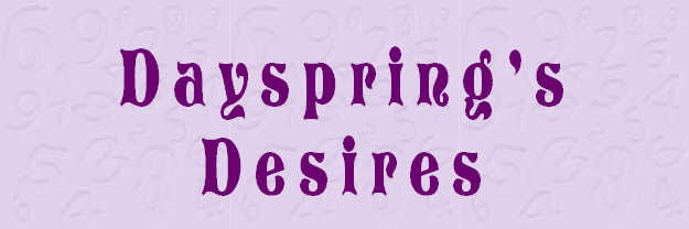 Dayspring's Desires