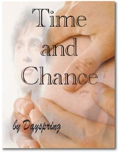 TIME AND CHANCE by Dayspring